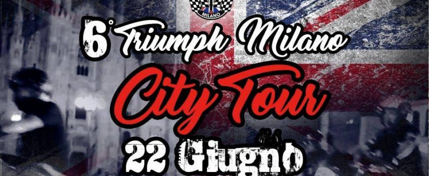 6° Triumph Milano City Tour